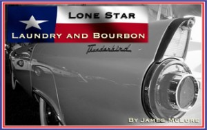 Lone Star and Laundry and Bourbon